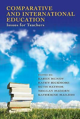 Comparative and International Education : Issues for Teachers Kathy Madjidi