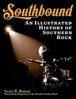 Southbound: An Illustrated History of Southern Rock by Scott B. Bomar (Paperback, 2014)