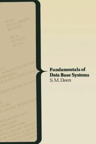 Fundamentals of Data Base Systems (Macmillan computer science seri3s), Deen, S.M