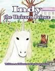 Indy the Unicorn Prince by Sindy Smith (Paperback / softback, 2012)