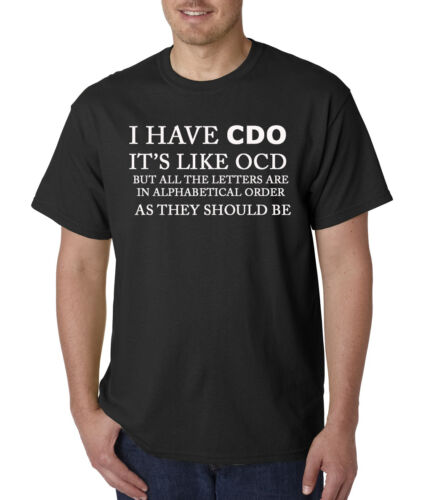 126 I have CDO It/'s Like OCD But All The Letters Are in Alphabetical T Shirt