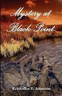 Mystery at Black Point by Kristoffer E. Johnson (Paperback, 2008)