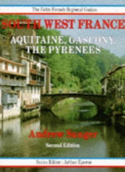 Southwest France (Helm French Regional Guides),Andrew Sanger