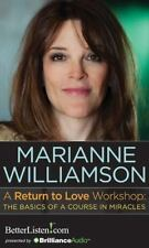 A Return to Love Workshop : The Basics of a Course in Miracles by Marianne...