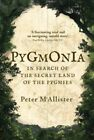 Pygmonia: In Search of the Secret Land of the Pygmies by Peter McAllister (Paperback, 2010)