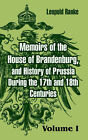 Memoirs of the House of Brandenburg, and History of Prussia During the 17th and 18th Centuries: (Volume One) by Leopold Von Ranke (Paperback / softback, 2004)