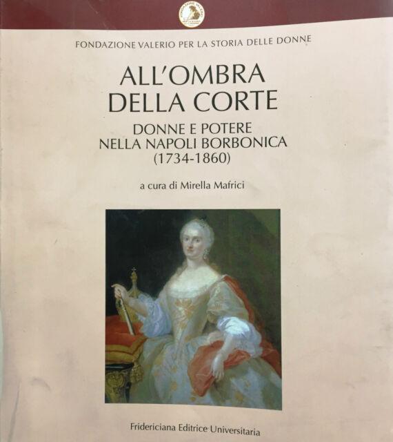 (Napoli) ALL'OMBRA DELLA CORTE - Di M. Mafrici - Fridericiana 2010