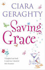 Saving Grace by Ciara Geraghty (Paperback, 2009)