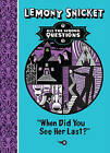 When Did You See Her Last? by Lemony Snicket (Hardback, 2013)