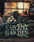 Covent Garden: The Fruit, Vegetable and Flower Markets by Frances Lincoln Publishers Ltd (Hardback, 2008)