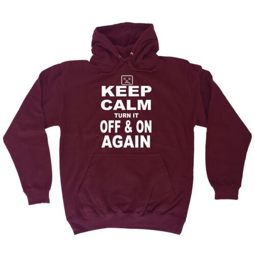 Keep Calm And Turn It Off And On Nouveau Sweat à capuche Sweat à Capuche Haut drôle cadeau d/'anniversaire