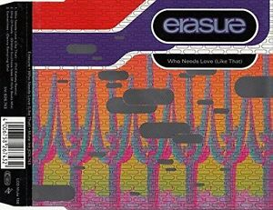 Erasure-Who-needs-love-like-that-Phil-Kelsey-Remix-Maxi-CD