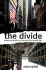 The Divide: American Injustice in the Age of the Wealth Gap by Matt Taibbi (Paperback, 2014)