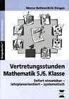 Vertretungsstunden Mathematik 5./6. Klasse von Erik Dinges und Marco Bettner (2010, Geheftet)