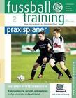 Fussballtraining-praxisplaner von Norbert Vieth (2007, Gebundene Ausgabe)