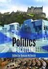 Politics in Scotland by Taylor & Francis Ltd (Paperback, 2016)