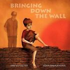 Bringing Down the Wall by David Philip Reiter (Paperback, 2013)