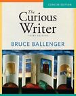 The Curious Writer by Bruce Ballenger (2010, Paperback, New Edition)
