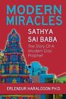 Modern Miracles: The Story of Sathya Sai Baba: A Modern Day Prophet by Erlendur Haraldsson (Paperback, 2013)