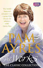 Pam Ayres - The Works: The Classic Collection by Pam Ayres (Paperback, 2010)