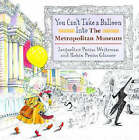 You Can't Take a Balloon into the Metropolitan Museum by Jacqueline Preiss Weitzman (Hardback, 2000)