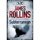 Subterranean by James Rollins (Paperback, 2014)