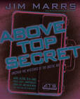 Above Top Secret: Uncover the Mysteries of the Digital Age by Jim Marrs (Paperback, 2008)