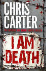 I am Death by Chris Carter (Hardback, 2015)