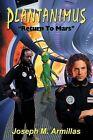 Plantanimus: Return to Mars by Joseph M Armillas (Paperback / softback, 2013)