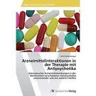 Arzneimittelinteraktionen in Der Therapie Mit Antipsychotika by Schneeberger Ulrich (Paperback / softback, 2013)