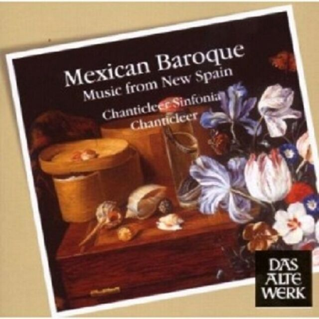 CHANTICLEER - MEXICAN BAROQUE  CD  22 TRACKS CLASSIC CHOIR MANUEL DE ZUMAYA NEU