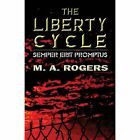 The Liberty Cycle: Semper Erit Promptus by M a Rogers (Paperback / softback, 2013)
