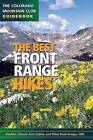 The Best Front Range Hikes by The Colorado Mountain Club Press (Paperback / softback, 2010)