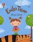 Emily's Tiger by Miriam Latimer (Paperback, 2009)