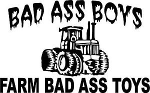 Bad Ass Boys Farm Bad Ass Toys Tractor LEFT OR RIGHT VINYL DECAL - Badass vinyl decal stickers