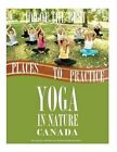 100 of the Best Places to Practice Yoga in Nature Canada by Alex Trost, Vadim Kravetsky (Paperback / softback, 2013)