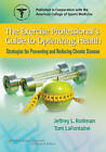 The Exercise Professional's Guide to Optimizing Health: Strategies for Preventing and Reducing Chronic Disease by Jeffrey L. Roitman, Tom La Fontaine (Paperback, 2011)