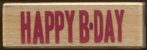 HAPPY B-DAY Birthday Card Words Hampton Art NEW Gift Tag Wood Mount RUBBER STAMP