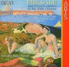 Organ History-French Rarities von Arturo Sacchetti (2005)