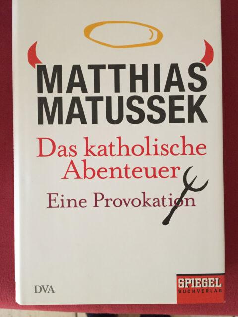 Das katholische Abenteuer von Matthias Matussek (Gebunden)