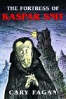 The Fortress of Kaspar Snit by Cary Fagan (Paperback / softback, 2011)