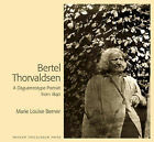 Bertel Thorvaldsen: A Daguerrotype Portrait from 1840 by Marie Louise Berner (Hardback, 2005)
