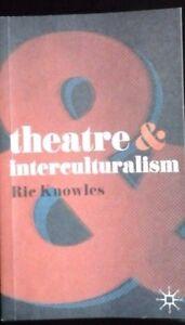 Ric Knowles Theatre amp Interculturalism  Dan Rebellato Theatre amp Globalization - Manchester, United Kingdom - Ric Knowles Theatre amp Interculturalism  Dan Rebellato Theatre amp Globalization - Manchester, United Kingdom