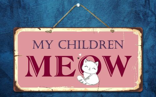 "2339HS My Children Meow 5/""x10/"" Novelty Sign"