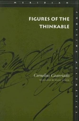Castoriadis Cornelius-Figures Of The Thinkable (US IMPORT) BOOK NEU
