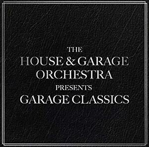 The-House-And-Garage-Orchestra-Garage-Classics-NEW-CD