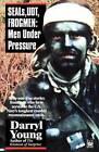 Seals, Udt, Frogmen: Men Under Pressure by Darryl Young (Paperback / softback, 1995)