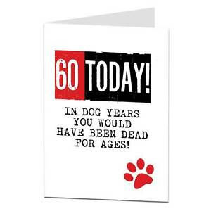 Image Is Loading 60th Birthday Card Funny Sarcastic Joke Cheeky Lima
