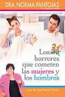 31 Horrores Que Cometen Las Mujeres y Los Hombres: ...Y Que Les Impiden Ser Felices by Norma Pantojas (Paperback, 2013)