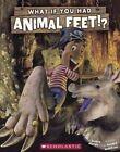 What If You Had Animal Feet? by Sandra Markle (Hardback, 2015)
